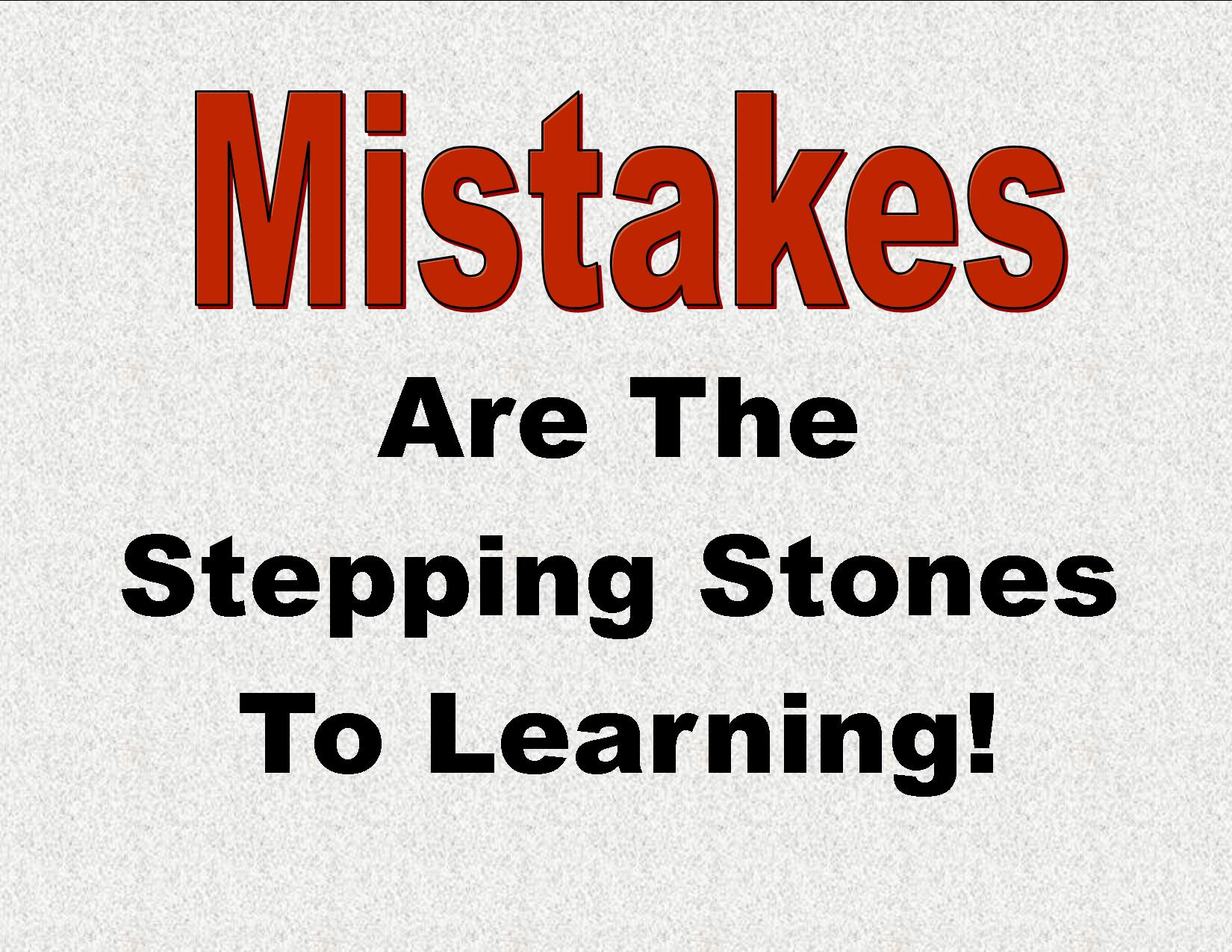 the importance of learning from past mistakes Learning from past mistakes: the importance of failure analysis interested in learning how it so that all of us can truly learn from past mistakes.